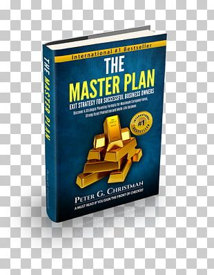 The Master Plan Exit Strategy For Successful Business Owners: Discover A Strategic Planning Formula Design Value: A Strategy For Business Success The Successful Business Plan: Secrets & Strategies PNG