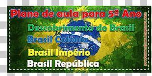 Colonial Brazil Empire Of Brazil Independence Of Brazil History Of Brazil Descoberta Do Brasil PNG