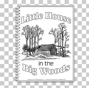 Little House In The Big Woods Little House Coloring Book Little Town On The Prairie Little House On The Prairie PNG