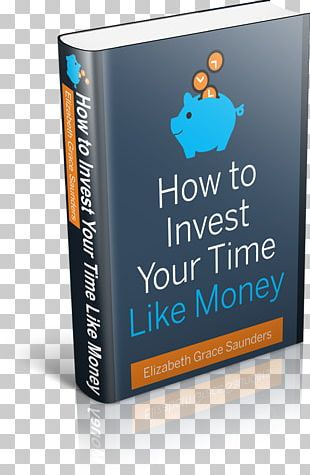 How To Invest Your Time Like Money Book Brand PNG