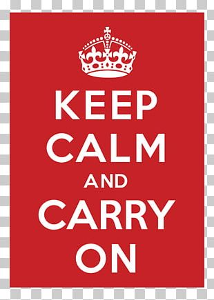 Keep Calm And Carry On Poster Logo Printing PNG