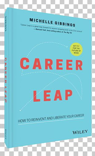 Career Leap: How To Reinvent And Liberate Your Career Step Up: How To Build Your Influence At Work Amazon.com Book Author PNG