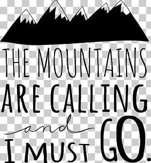 The Mountains Are Calling And I Must Go. Wall Decal Hiking PNG