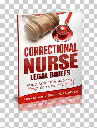 Correctional Nurse Legal Briefs: Important Information To Keep You Out Of Court! Book Brand Font PNG