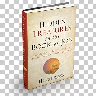 Hidden Treasures In The Book Of Job: How The Oldest Book In The Bible Answers Today's Scientific Questions Book Review PNG