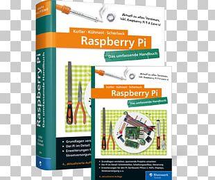 Raspberry Pi: Das Umfassende Handbuch Raspberry Pi 3 Hacking & Security: Das Umfassende Handbuch Linux PNG