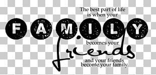 Family Quotation Friendship Happiness Interpersonal Relationship PNG