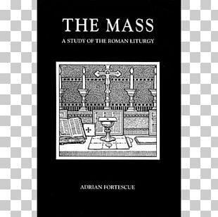 The Mass: A Study Of The Roman Liturgy Tridentine Mass Mass In The Catholic Church PNG