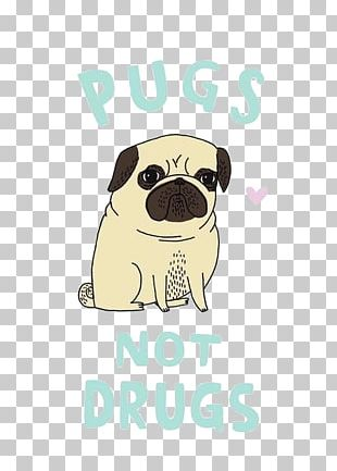 Pug Puppy T-shirt The Worrier's Guide To Life Drug PNG