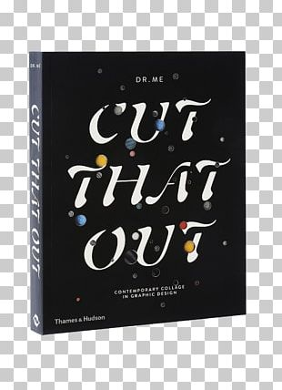 Book Graphic Design Thames & Hudson Cut That Out: Collage In Contemporary Design PNG