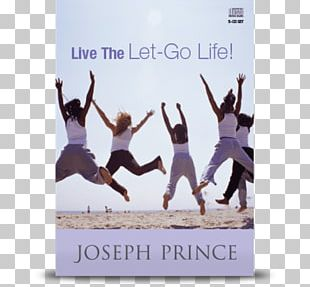 Live The Let-Go Life: Breaking Free From Stress PNG