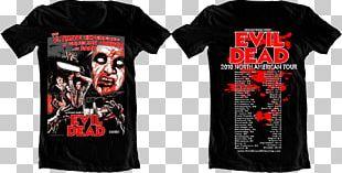 T-shirt Evil Dead Film Series The Evil Dead Fictional Universe Evil Dead: Hail To The King PNG