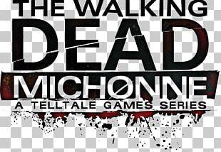 The Walking Dead: Michonne The Walking Dead: A New Frontier The Walking Dead: The Final Season PNG