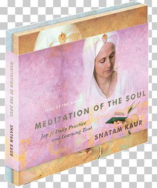 Japji Sahib Snatam Kaur Meditation Of The Soul: Jap Ji Daily Practice And Learning Tool Sikhism PNG