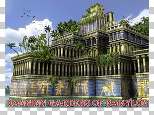 Hanging Gardens Of Babylon Ishtar Gate Seven Wonders Of The Ancient World PNG