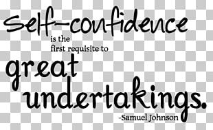 Self-confidence Is The First Requisite To Great Undertakings. Self-esteem Motivation PNG