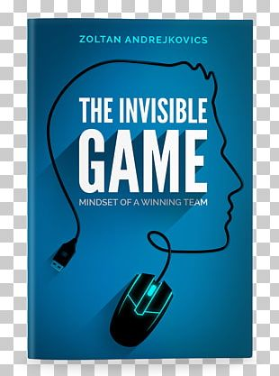The Invisible Game: Mindset Of A Winning Team Dota 2 League Of Legends Counter-Strike: Global Offensive Video Game PNG