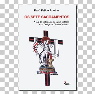 Catechism Of The Catholic Church Sacraments Of The Catholic Church As Sete Palavras De Cristo Na Cruz Book 1983 Code Of Canon Law PNG