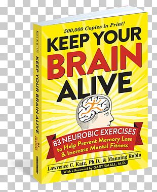 Keep Your Brain Alive: 83 Neurobic Exercises To Help Prevent Memory Loss And Increase Mental Fitness Paperback Workman Publishing Company Brand PNG