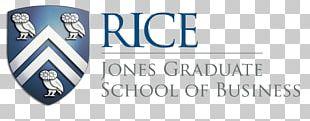 Rice Business (Jones Graduate School Of Business) Business School Master Of Business Administration University PNG