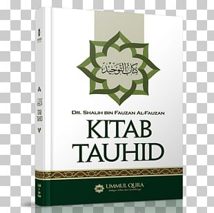 Quran The Book Of The Unity Of God Kitab At-Tawheed Explained Tawhid PNG