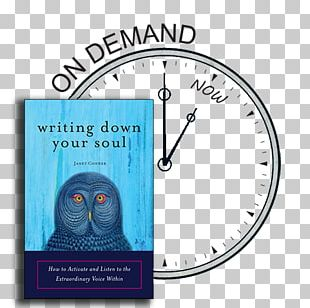 Writing Down Your Soul: How To Activate And Listen To The Extraordinary Voice Within My Soul Pages: A Companion To Writing Down Your Soul Book Writer's Block PNG
