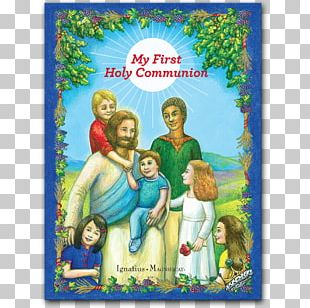 My First Holy Communion: A Storybook For Parents And Grandparents To Help Them Prepare Their Child For First Holy Communion Your First Communion: Meeting Jesus PNG