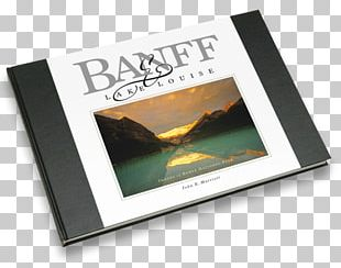 Banff And Lake Louise: S Of Banff National Park Banff And Lake Louise: S Of Banff National Park PNG