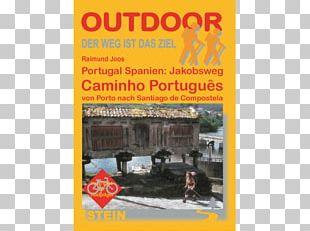 Portuguese Way Camino De Santiago Portugal Spanien: Jakobsweg Caminho Português: Von Porto Nach Santiago Und Finisterre Santiago De Compostela French Way PNG
