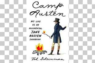 Camp Austen: My Life As An Accidental Jane Austen Superfan Mr. Darcy Amazon.com Janeite Northanger Abbey And Persuasion PNG