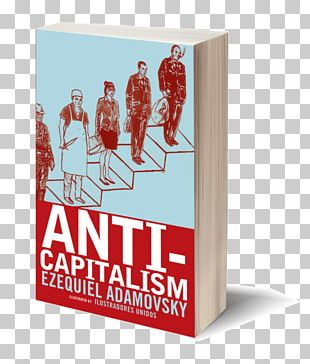 Anti-capitalism No Logo: Taking Aim At The Brand Bullies This Changes Everything: Capitalism Vs. The Climate PNG