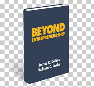 Good To Great: Why Some Companies Make The Leap...and Others Don't How The Mighty Fall: And Why Some Companies Never Give In Beyond Entrepreneurship: Turning Your Business Into An Enduring Great Company Book Logo PNG