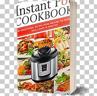 The Instant Pot® Electric Pressure Cooker Cookbook: Easy Recipes For Fast And Healthy Meals Indian Instant Pot Slow Cookers Instant Pot Italian: 100 Irresistible Recipes Made Easier Than Ever PNG