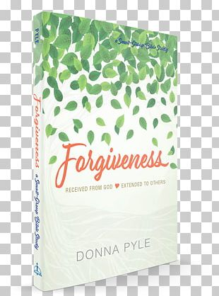 Forgiveness: Received From God Extended To Others The Gift Of Forgiveness Women Of The Word: How To Study The Bible With Both Our Hearts And Our Minds The Kingdom Of God PNG
