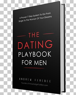 The Dating Playbook For Men: A Proven 7 Step System To Go From Single To The Woman Of Your Dreams Amazon.com PNG