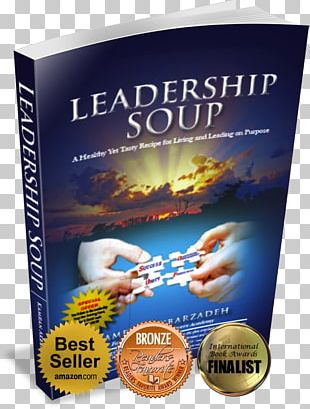 Leadership Soup: A Healthy Yet Tasty Recipe For Living And Leading On Purpose Product Amazon.com Sales PNG
