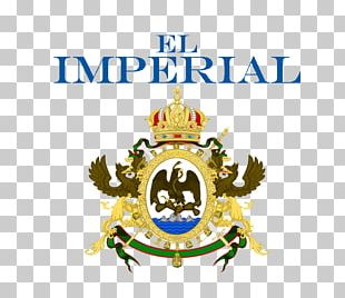Second Mexican Empire First Mexican Empire Coat Of Arms Of Mexico Flag Of Mexico PNG