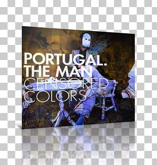Censored Colors Portugal. The Man Album Never Pleased PNG