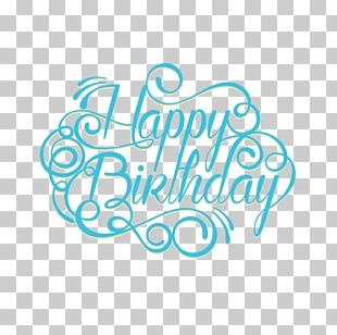 Happy Birthday To You Anniversary Wish Greeting Card PNG