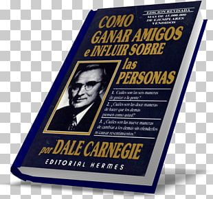 Dale Carnegie How To Win Friends And Influence People The 48 Laws Of Power Book Ahora Yo PNG