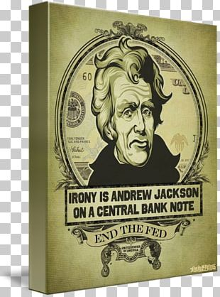Andrew Jackson End The Fed Central Bank Federal Reserve System PNG