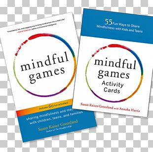 Mindful Games Activity Cards: 55 Fun Ways To Share Mindfulness With Kids And Teens Mindful Games: Sharing Mindfulness And Meditation With Children PNG