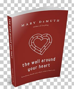 The Wall Around Your Heart: How Jesus Heals You When Others Hurt You Building Book PNG