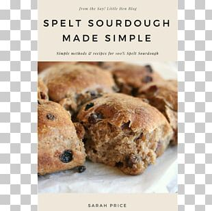 Soda Bread Artisan Sourdough Made Simple: A Beginner's Guide To Delicious Handcrafted Bread With Minimal Kneading Spotted Dick Baking Spelt PNG