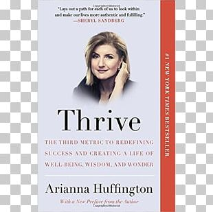 Arianna Huffington Thrive: The Third Metric To Redefining Success And Creating A Life Of Well-Being PNG