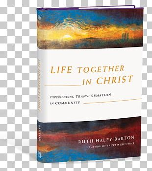Life Together In Christ: Experiencing Transformation In Community E-book Experiencing God: Knowing And Doing The Will Of God PNG