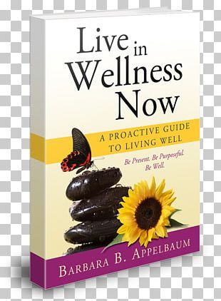 Live In Wellness Now: A Proactive Guide To Living Well Bookselling Amazon.com Author PNG