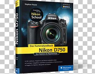 Camera Lens Nikon D750. Das Kamerahandbuch: Ihre Kamera Im Praxiseinsatz Nikon D610 PNG