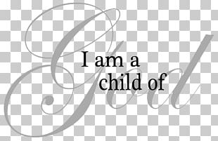 I Am A Child Of God I Am A Child Of God Young Women Family PNG