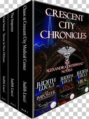 Crescent City Chronicles: The Alexandra Destephano Novels Book Chaos At Crescent City Medical Center: An Alex Destephano Novel Viral Intent The Case Of Dr. Dude: A Michaela Mcpherson Mystery PNG